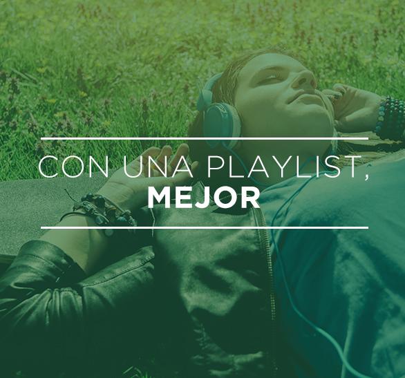 Con una playlist, mejor.
