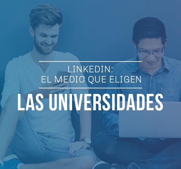LinkedIn: el medio que eligen las Universidades