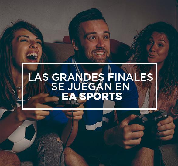 Las grandes finales se juegan en EA Sports