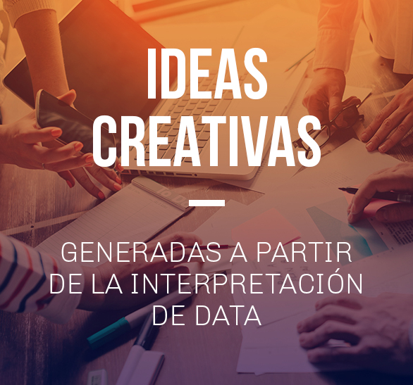 Ideas creativas generadas a partir de la  interpretación de data