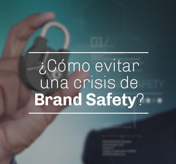 ¿Cómo evitar una crisis de Brand Safety?