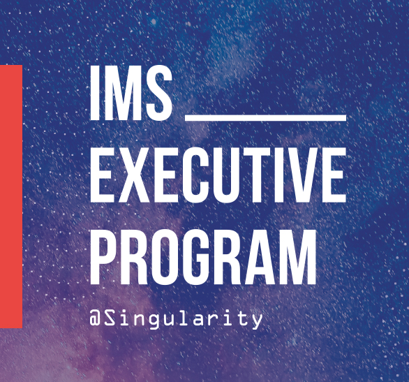 IMS brought together global clients at its seventh edition of the IMS Executive Program at Singularity University
